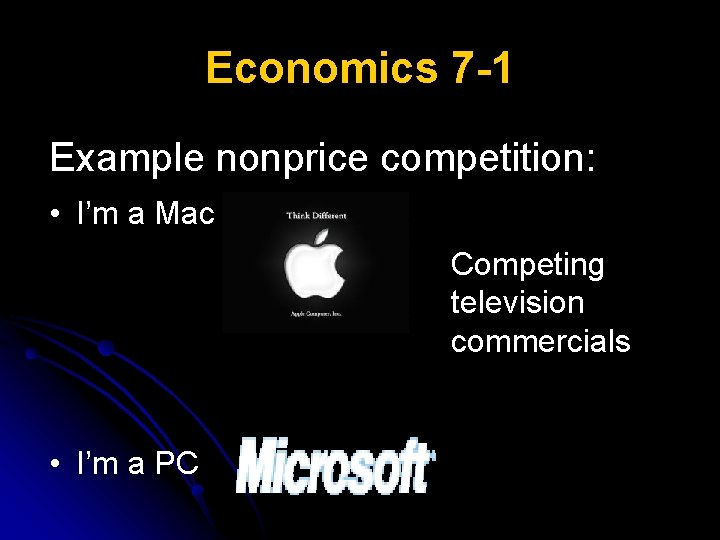Economics 7 -1 Example nonprice competition: • I'm a Mac Competing television commercials •