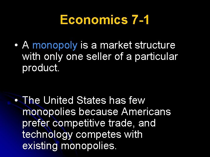 Economics 7 -1 • A monopoly is a market structure with only one seller