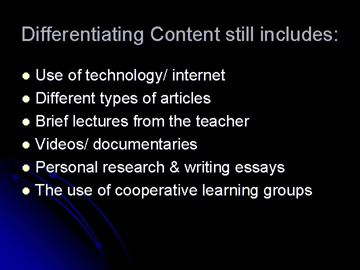 Differentiating Content still includes: Use of technology/ internet l Different types of articles l