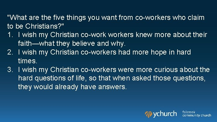 """""""What are the five things you want from co-workers who claim to be Christians?"""