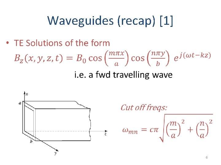 Waveguides (recap) [1] • 6