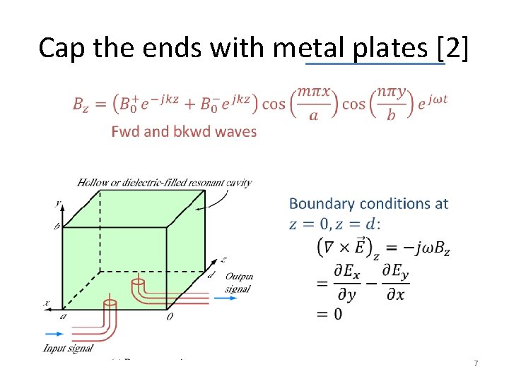 Cap the ends with metal plates [2] 7