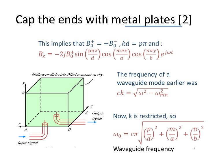 Cap the ends with metal plates [2] 8