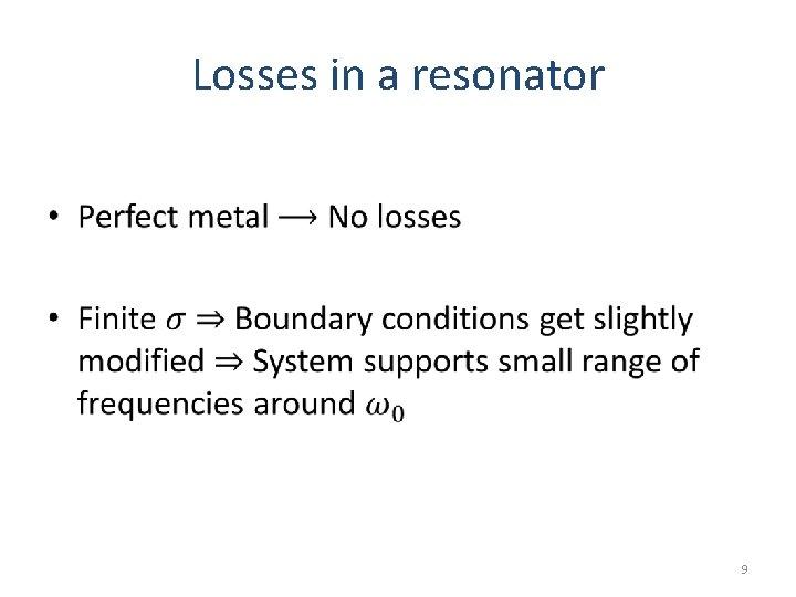 Losses in a resonator • 9
