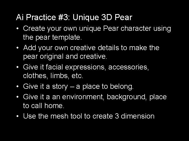 Ai Practice #3: Unique 3 D Pear • Create your own unique Pear character