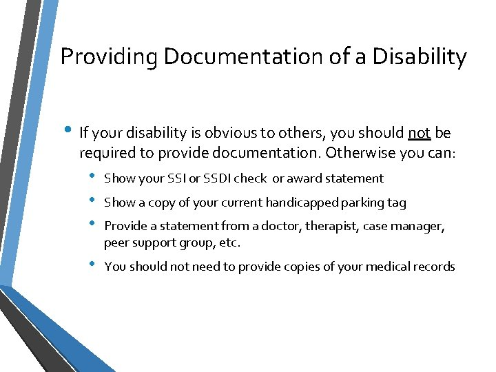 Providing Documentation of a Disability • If your disability is obvious to others, you