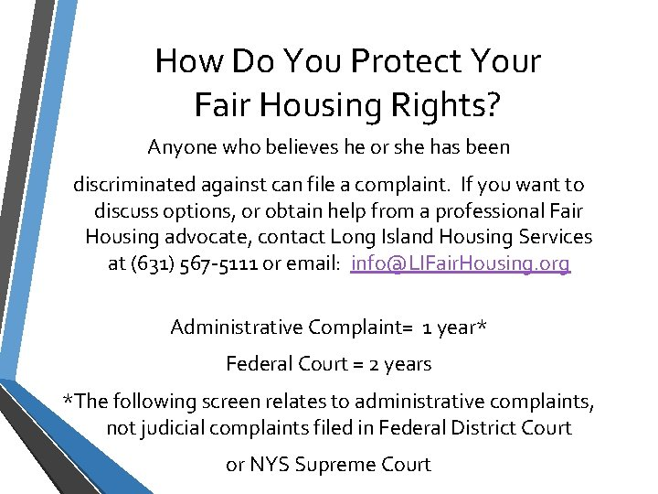 How Do You Protect Your Fair Housing Rights? Anyone who believes he or she
