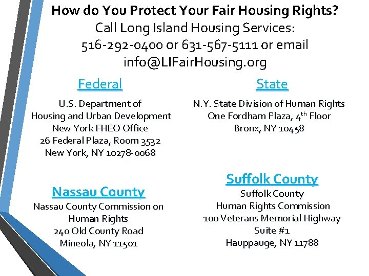 How do You Protect Your Fair Housing Rights? Call Long Island Housing Services: 516