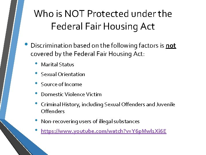 Who is NOT Protected under the Federal Fair Housing Act • Discrimination based on