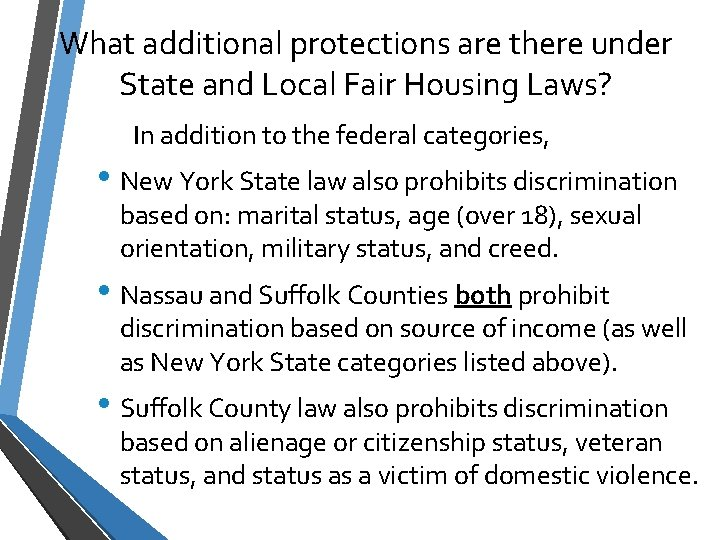 What additional protections are there under State and Local Fair Housing Laws? In addition