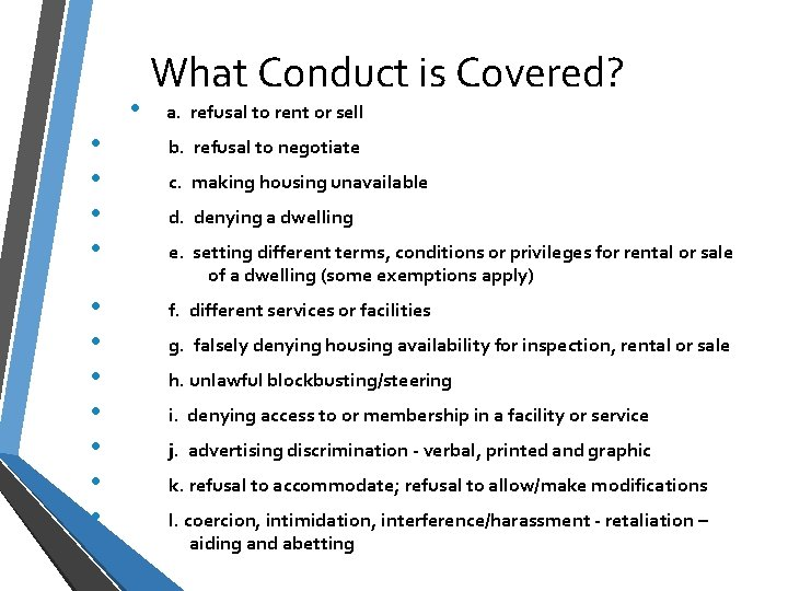• What Conduct is Covered? a. refusal to rent or sell • •