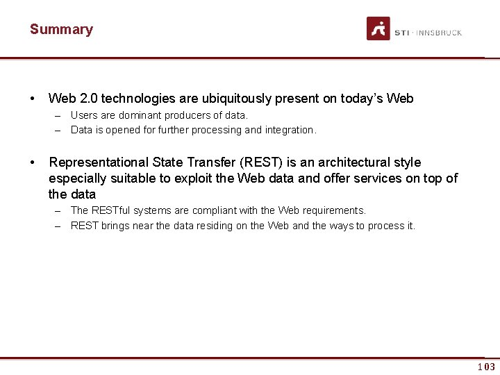 Summary • Web 2. 0 technologies are ubiquitously present on today's Web – Users