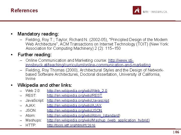 References • Mandatory reading: – Fielding, Roy T. ; Taylor, Richard N. (2002 -05),