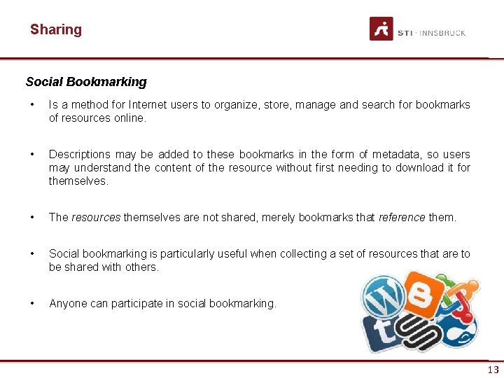 Sharing Social Bookmarking • Is a method for Internet users to organize, store, manage