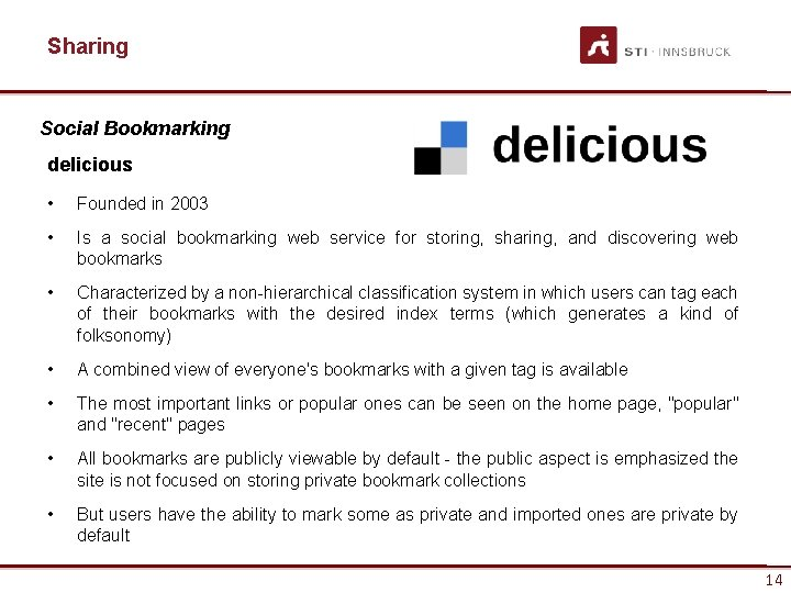 Sharing Social Bookmarking delicious • Founded in 2003 • Is a social bookmarking web