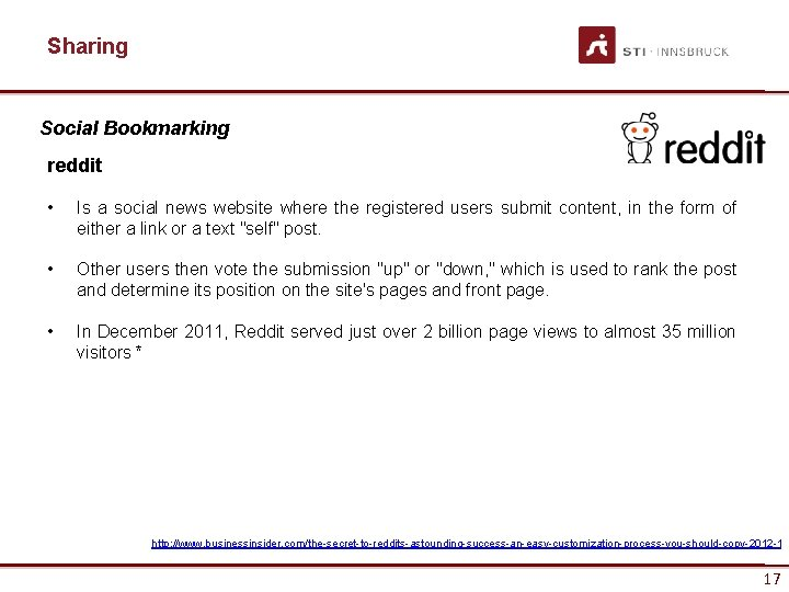 Sharing Social Bookmarking reddit • Is a social news website where the registered users