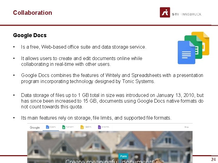 Collaboration Google Docs • Is a free, Web-based office suite and data storage service.