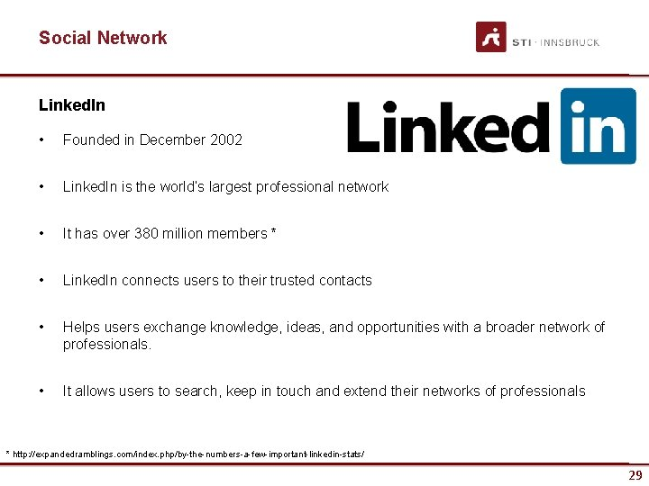 Social Network Linked. In • Founded in December 2002 • Linked. In is the