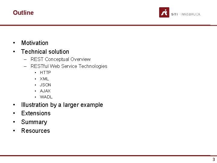 Outline • Motivation • Technical solution – REST Conceptual Overview – RESTful Web Service