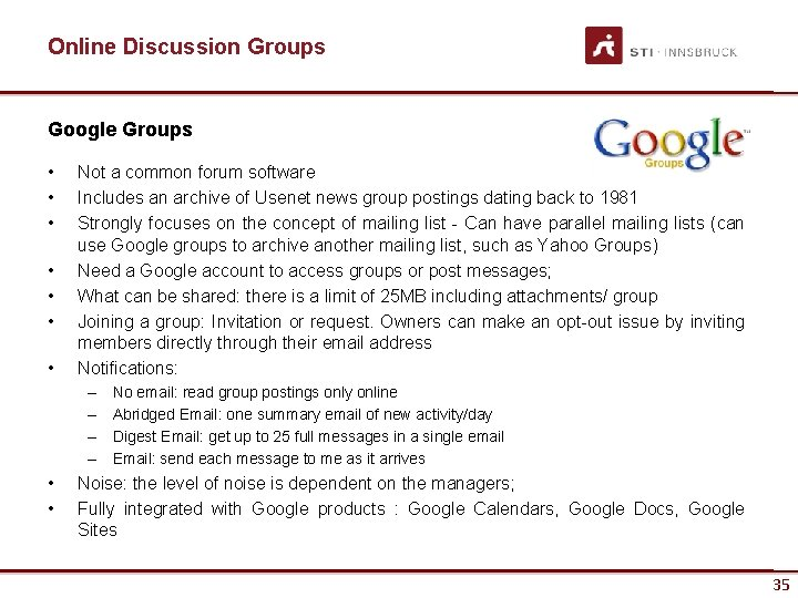 Online Discussion Groups Google Groups • • Not a common forum software Includes an