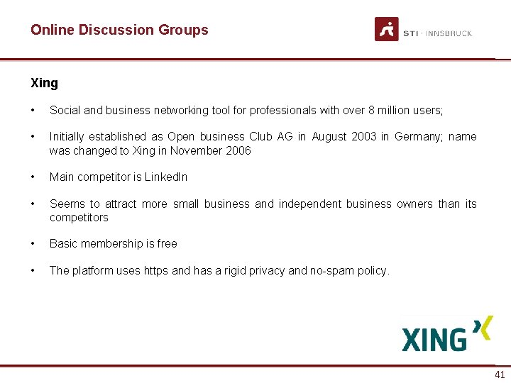 Online Discussion Groups Xing • Social and business networking tool for professionals with over