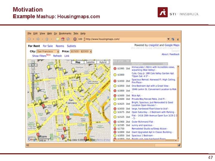 Motivation Example Mashup: Housingmaps. com 47