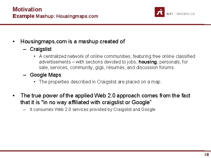 Motivation Example Mashup: Housingmaps. com • Housingmaps. com is a mashup created of –