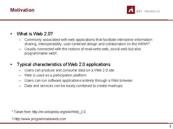 Motivation • What is Web 2. 0? – Commonly associated with web applications that
