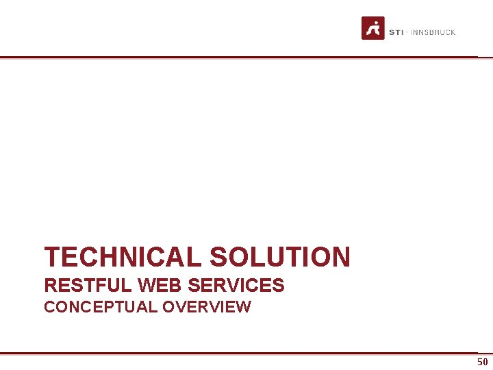 TECHNICAL SOLUTION RESTFUL WEB SERVICES CONCEPTUAL OVERVIEW 50