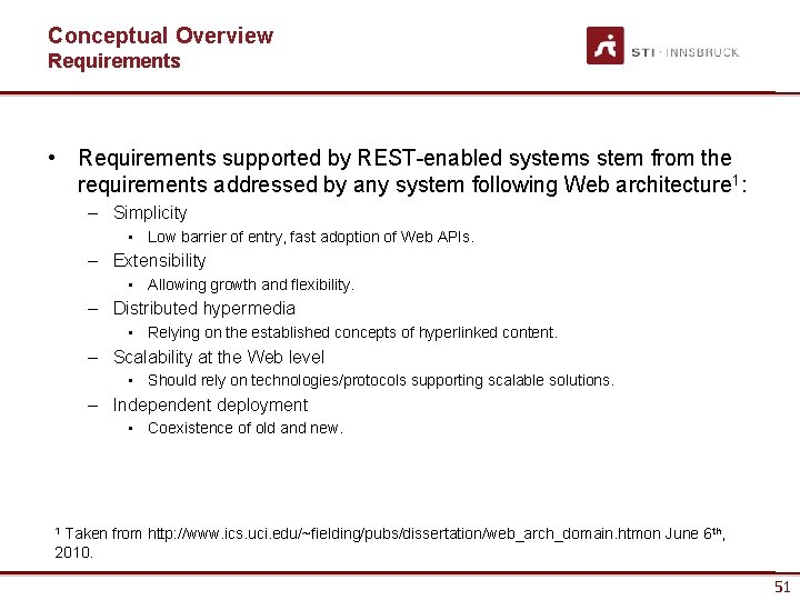 Conceptual Overview Requirements • Requirements supported by REST-enabled systems stem from the requirements addressed