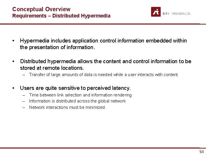 Conceptual Overview Requirements – Distributed Hypermedia • Hypermedia includes application control information embedded within