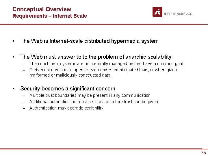 Conceptual Overview Requirements – Internet Scale • The Web is Internet-scale distributed hypermedia system