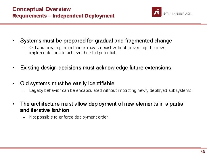 Conceptual Overview Requirements – Independent Deployment • Systems must be prepared for gradual and