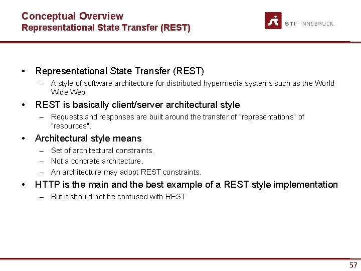 Conceptual Overview Representational State Transfer (REST) • Representational State Transfer (REST) – A style