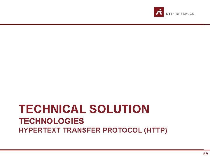 TECHNICAL SOLUTION TECHNOLOGIES HYPERTEXT TRANSFER PROTOCOL (HTTP) 69