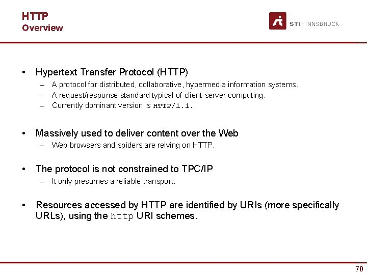 HTTP Overview • Hypertext Transfer Protocol (HTTP) – A protocol for distributed, collaborative, hypermedia