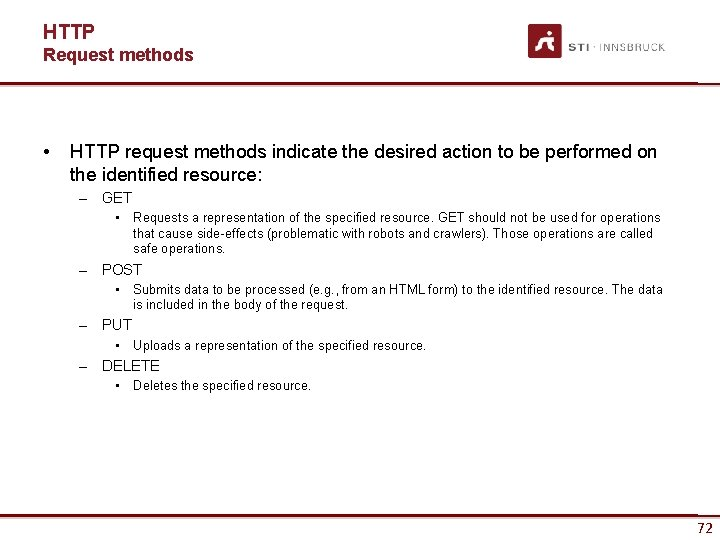 HTTP Request methods • HTTP request methods indicate the desired action to be performed