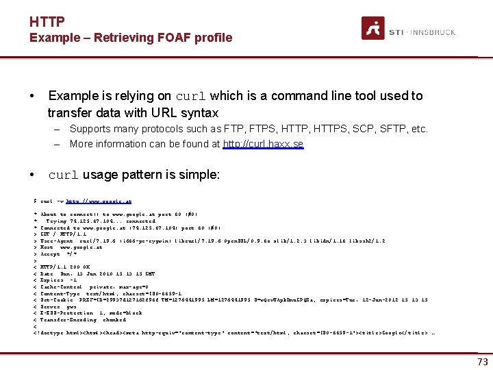 HTTP Example – Retrieving FOAF profile • Example is relying on curl which is