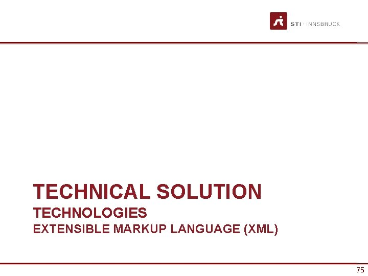 TECHNICAL SOLUTION TECHNOLOGIES EXTENSIBLE MARKUP LANGUAGE (XML) 75