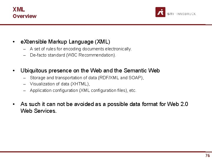 XML Overview • e. Xtensible Markup Language (XML) – A set of rules for