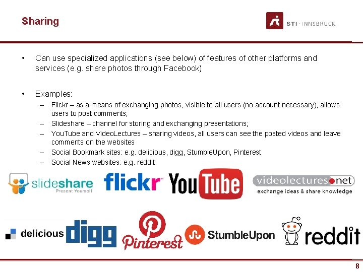 Sharing • Can use specialized applications (see below) of features of other platforms and