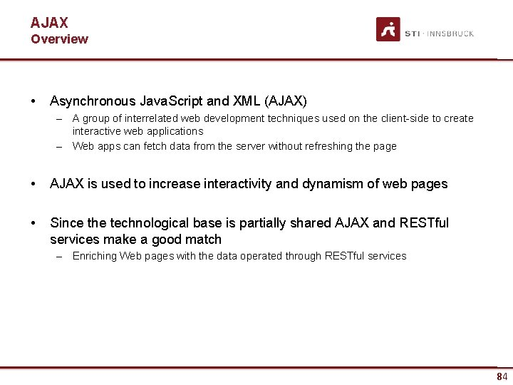 AJAX Overview • Asynchronous Java. Script and XML (AJAX) – A group of interrelated