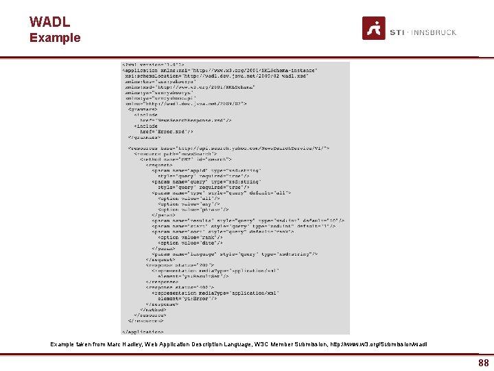 WADL Example taken from Marc Hadley, Web Application Description Language, W 3 C Member