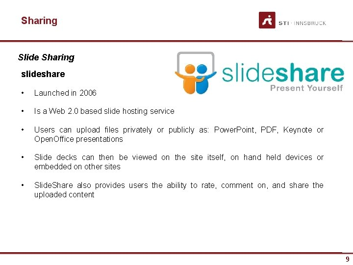 Sharing Slide Sharing slideshare • Launched in 2006 • Is a Web 2. 0