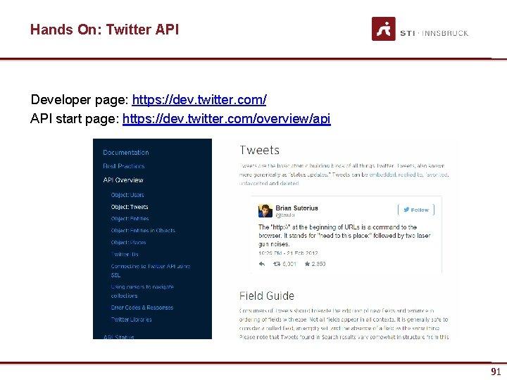 Hands On: Twitter API Developer page: https: //dev. twitter. com/ API start page: https: