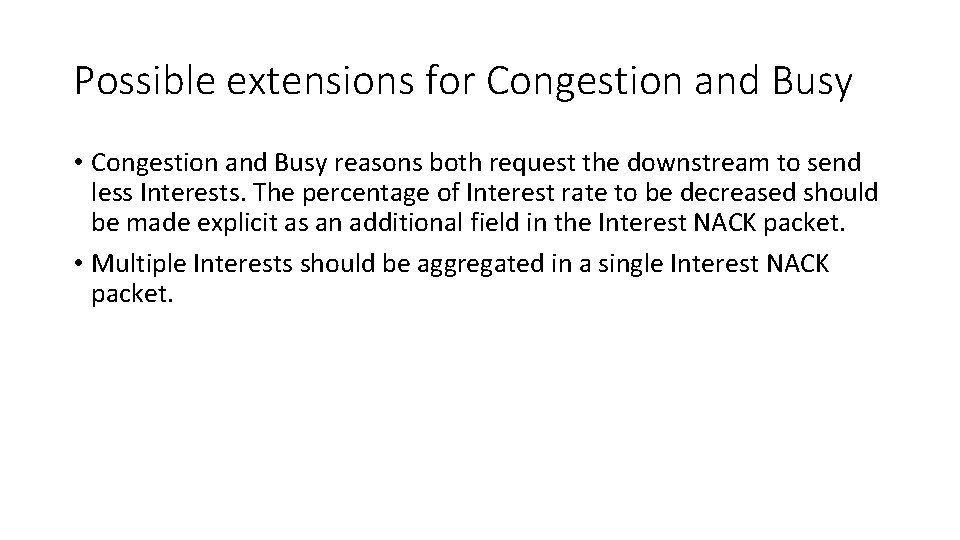 Possible extensions for Congestion and Busy • Congestion and Busy reasons both request the