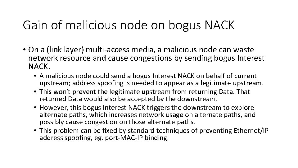 Gain of malicious node on bogus NACK • On a (link layer) multi-access media,