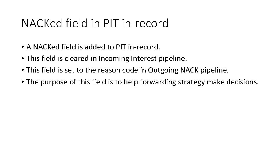NACKed field in PIT in-record • A NACKed field is added to PIT in-record.