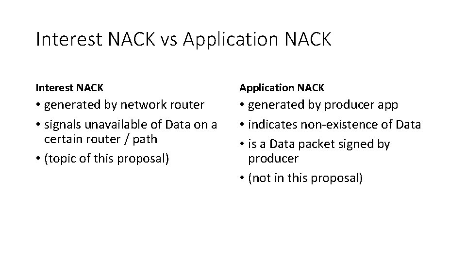 Interest NACK vs Application NACK Interest NACK Application NACK • generated by network router