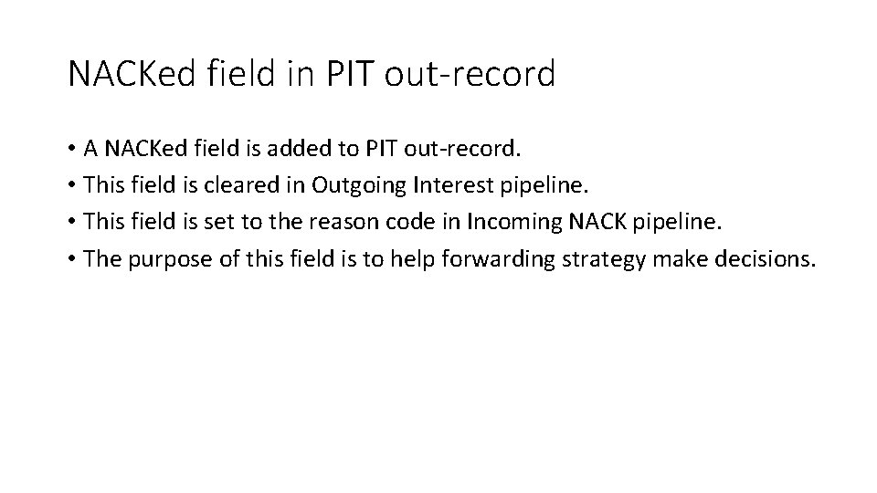 NACKed field in PIT out-record • A NACKed field is added to PIT out-record.